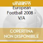 European football 2008 cd musicale di Artisti Vari