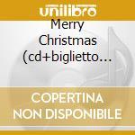 MERRY CHRISTMAS  (CD+BIGLIETTO D'AUGURI) cd musicale di ARTISTI VARI