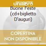 BUONE FESTE (CD+BIGLIETTO D'AUGURI) cd musicale di ARTISTI VARI