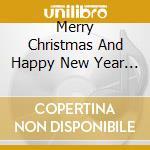 MERRY CHRISTMAS AND HAPPY NEW YEAR BLU (CD+BIGLIETTO D'AUGURI) cd musicale di ARTISTI VARI
