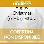 HAPPY CHRISTMAS  (CD+BIGLIETTO D'AUGURI) cd musicale di ARTISTI VARI