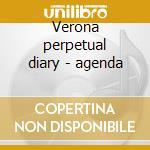 Verona perpetual diary - agenda cd musicale di Artisti Vari