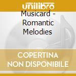 Romantic melodies cd musicale di Musicard
