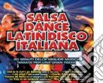 Salsa,dance,latindisco italiana cd musicale di Artisti Vari