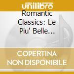 Romantic classics cd musicale di Artisti Vari