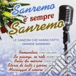 Sanremo E' Sempre Sanremo cd musicale di Artisti Vari