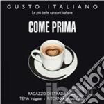 Gusto Italiano - Come Prima cd musicale di Artisti Vari