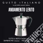 Gusto Italiano - Andamento Lento cd musicale di Artisti Vari
