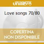 Love songs 70/80 cd musicale di Artisti Vari