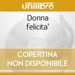Donna felicita' cd musicale di Artisti Vari