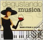 Ottolini & Licaones - Degustando Musica cd musicale di Artisti Vari