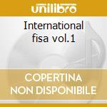International fisa vol.1 cd musicale di Artisti Vari