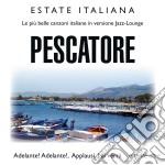 Estate Italiana - Pescatore cd musicale di Artisti Vari