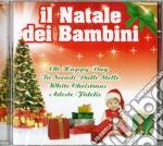 Il Natale dei Bambini cd musicale di Artisti Vari
