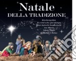 Natale della tradizione cd musicale di Artisti Vari