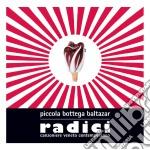 Radici cd musicale di Piccola bottega baltazar