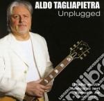 Aldo Tagliapietra - Unplugged cd musicale di Aldo Tagliapietra