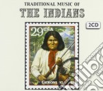 Traditional Music Of The Indians cd musicale di Artisti Vari