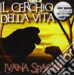I cerchio della vita cd musicale di Ivana Spagna