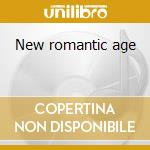 New romantic age cd musicale di Mariachiara