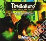 Vv.aa. cd musicale di Tirullallero 2