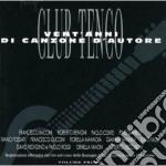Club Tenco - Vent'anni Di Canzone D'autore Vol. 1 cd musicale di ARTISTI VARI