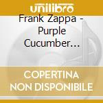 THE PURPLE CUCUMBER  TRIBUTO A FRANK ZAPPA cd musicale di A zappa tribute