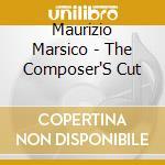 Maurizio Marsico - The Composer'S Cut cd musicale di MARSICO MAURIZIO