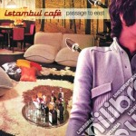 Istanbul Cafe' - Passage To East cd musicale di ISTAMBUL CAFE'