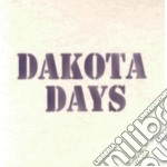 DAKOTA DAYS                               cd musicale di Days Dakota