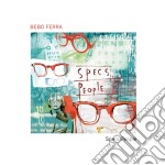 Bebo Ferra - Specs People cd musicale di Bebo Ferra