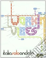 Working Vibes - Italia Solo Andata cd musicale di Vibes Working