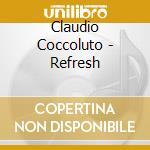 REFRESH cd musicale di COCCOLUTO CLAUDIO