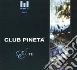 CLUB PINETA ELITE cd musicale di ARTISTI VARI