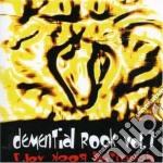 DEMENTIAL ROCK VOL.1 cd musicale di ARTISTI VARI
