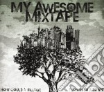 HOW COULD A VILLAGE TURN INTO             cd musicale di MY AWESOME MYXTAKE
