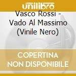 (LP VINILE) Vado al massimo -vinile nero lp vinile di Vasco Rossi
