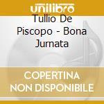 BONA JURNATA cd musicale di DE PISCOPO TULLIO