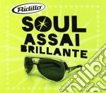 SOUL ASSAI BRILLANTE + 2 BONUS TRACKS cd musicale di RIDILLO