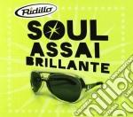 SOUL ASSAI BRILLANTE + 2 BONUS TRACKS cd musicale di RIDILLO