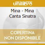 MINA CANTA SINATRA cd musicale di MINA