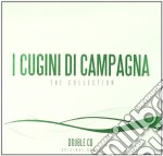 THE COLLECTION  (2 CD) cd musicale di CUGINI DI CAMPAGNA