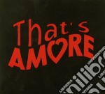 THAT'S AMORE (CD + RIVISTA) cd musicale di That's amore vol.2 a