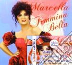 Marcella Bella - Femmina Bella cd musicale di Marcella Bella