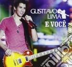 E Você (cd+dvd) cd musicale di Gustavo Lima