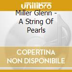 A string of pearls cd musicale di Glenn Miller