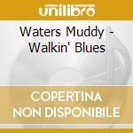 WALKIN' BLUES cd musicale di Muddy Waters