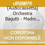 Madre mia cd musicale di Orchestra Bagutti