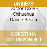 CHIUAHUA DANCE BEACH cd musicale di ARTISTI VARI
