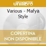 MAFYA STYLE cd musicale di ARTISTI VARI